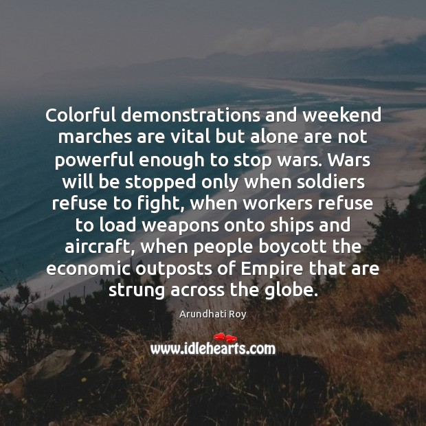 Colorful demonstrations and weekend marches are vital but alone are not powerful Image