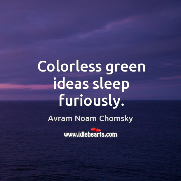 Image, Colorless green ideas sleep furiously.