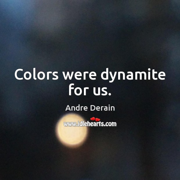 Image, Colors were dynamite for us.