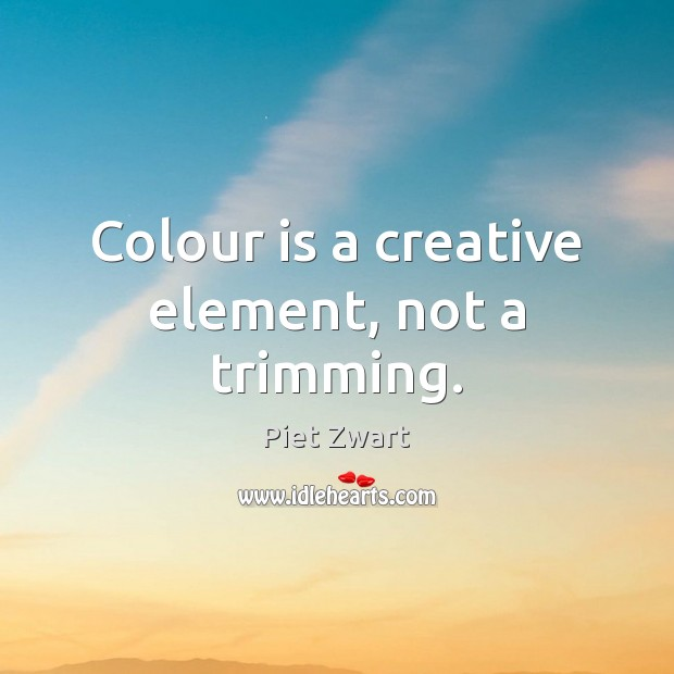 Colour is a creative element, not a trimming. Image