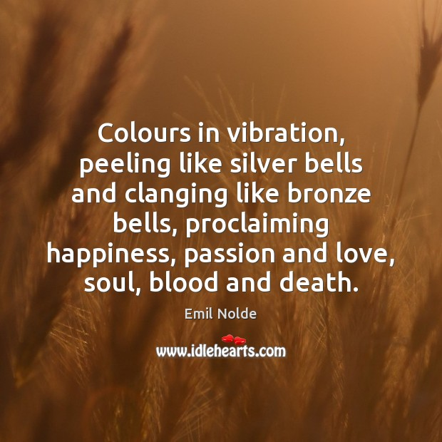 Colours in vibration, peeling like silver bells and clanging like bronze bells, Image