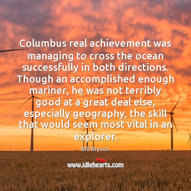 Columbus real achievement was managing to cross the ocean successfully in both Image