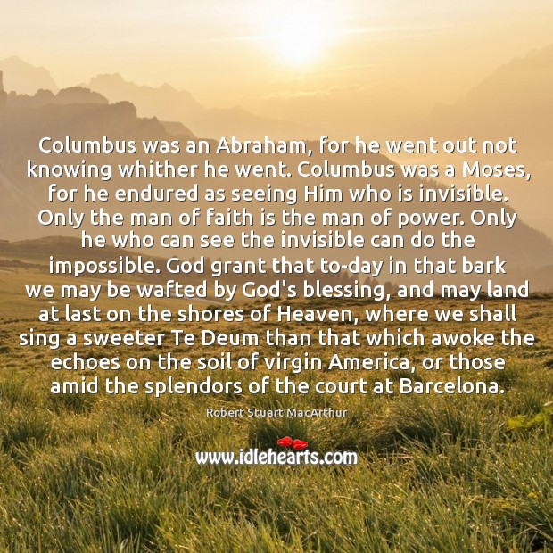 Columbus was an Abraham, for he went out not knowing whither he Image