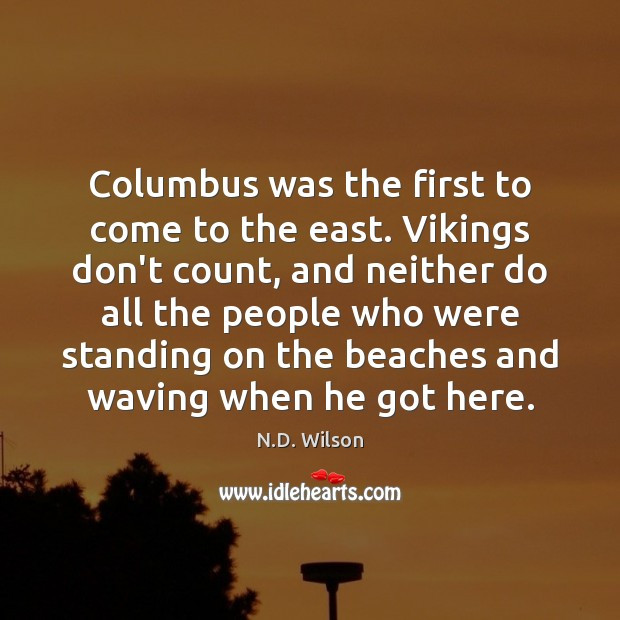 Columbus was the first to come to the east. Vikings don't count, Image