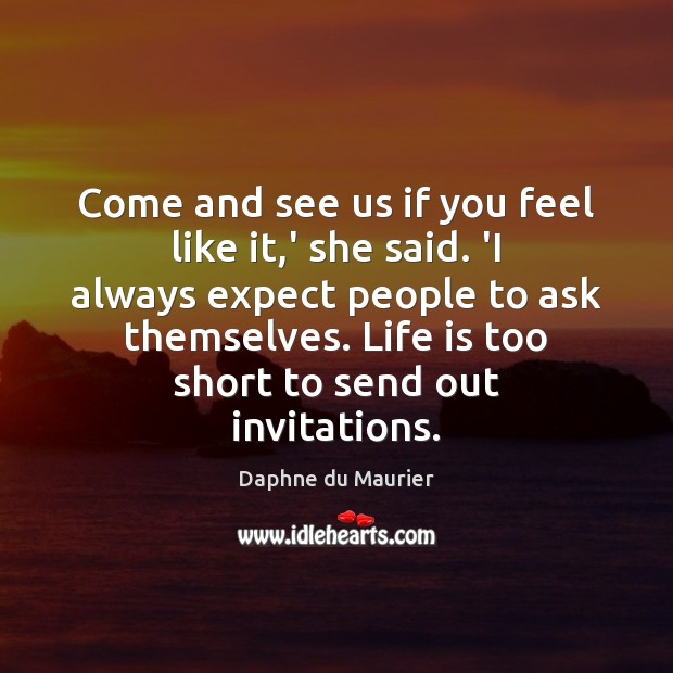 Come and see us if you feel like it,' she said. Image