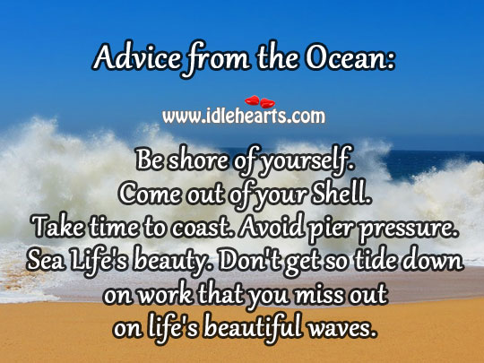 Image, Advice from the ocean: Be shore of yourself.