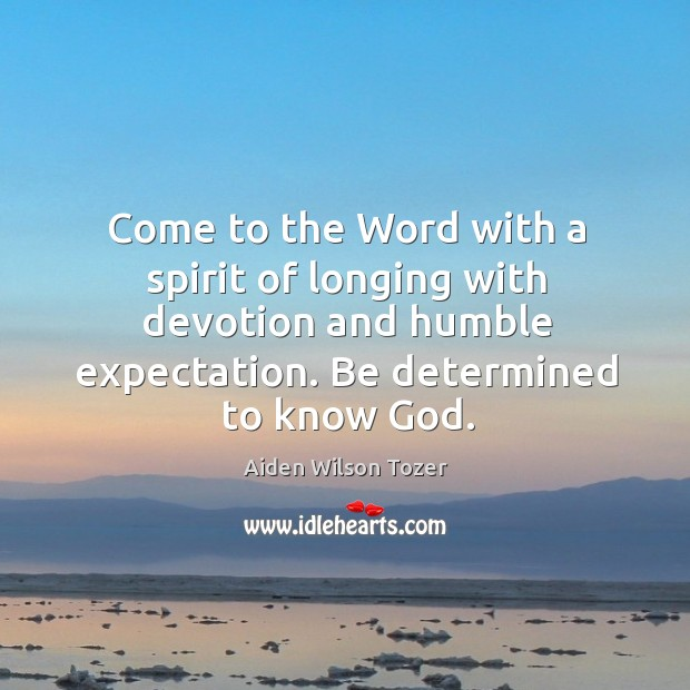 Come to the Word with a spirit of longing with devotion and Image