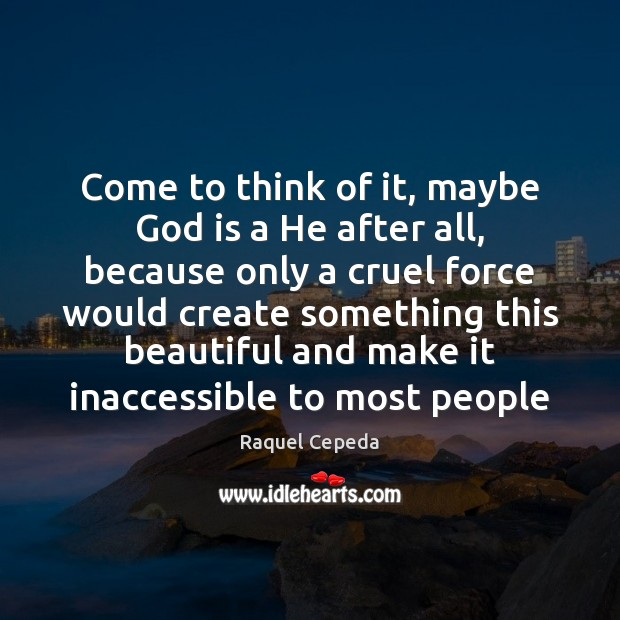 Come to think of it, maybe God is a He after all, Image