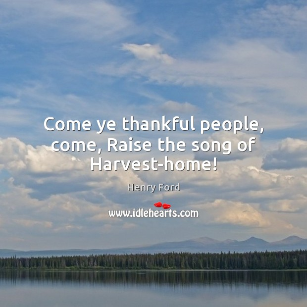Image, Come ye thankful people, come, Raise the song of Harvest-home!