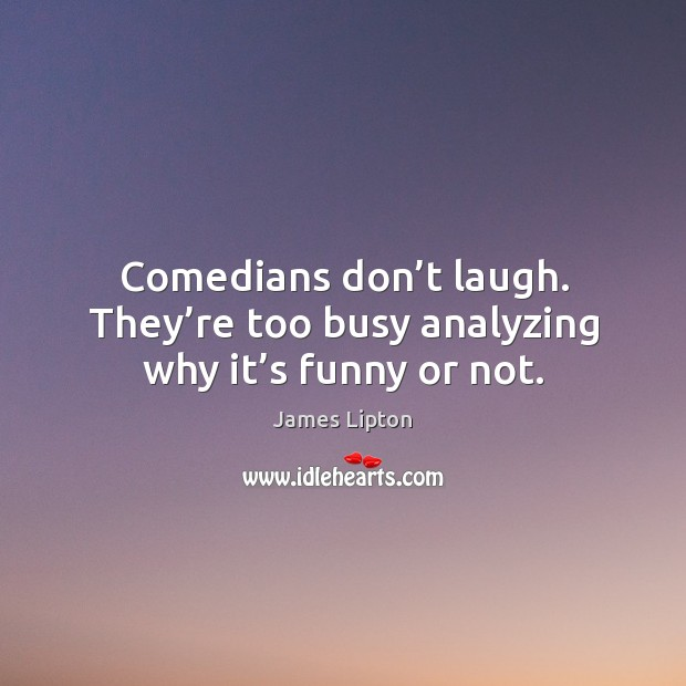 Funny Quotes About Being Too Busy: Analyzing Quotes On IdleHearts