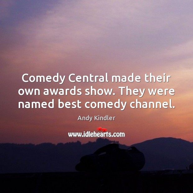 Comedy Central made their own awards show. They were named best comedy channel. Image