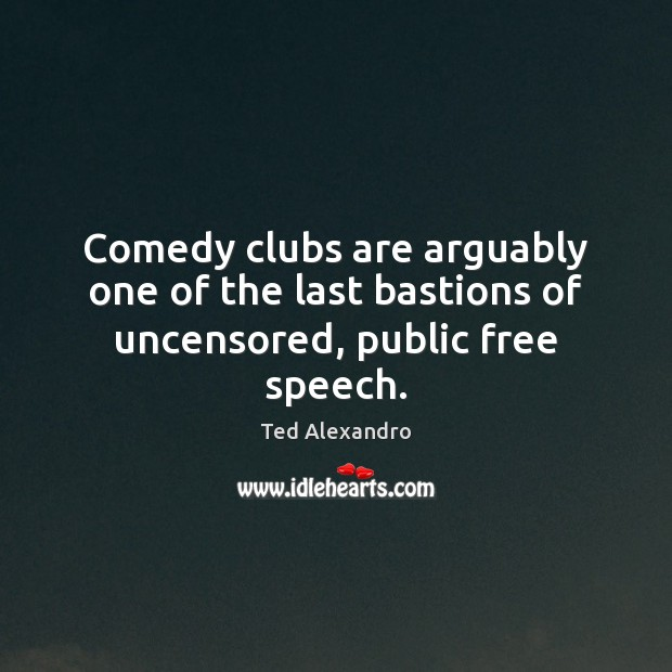 Image, Comedy clubs are arguably one of the last bastions of uncensored, public free speech.