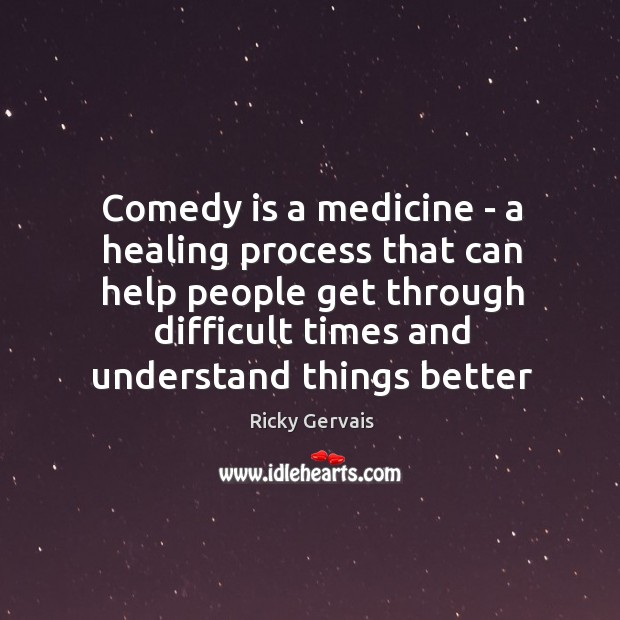 Comedy is a medicine – a healing process that can help people Image