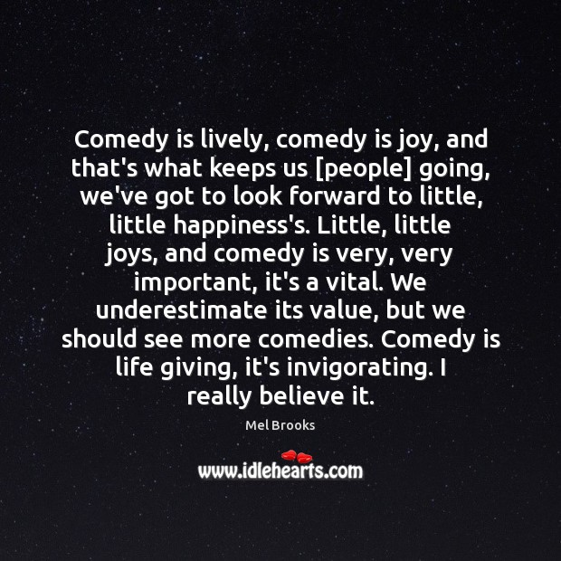 Comedy is lively, comedy is joy, and that's what keeps us [people] Image