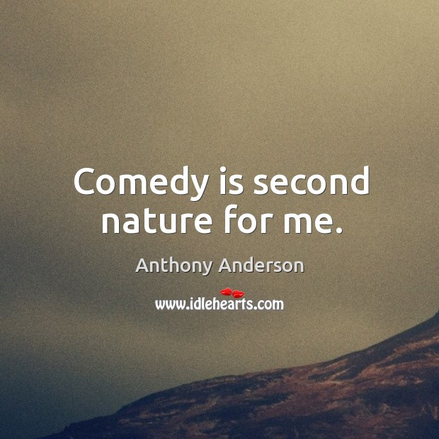 Comedy is second nature for me. Image