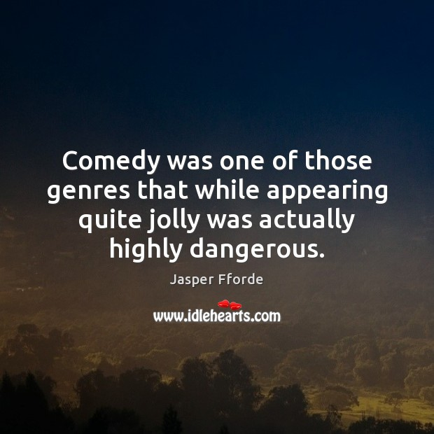 Image, Comedy was one of those genres that while appearing quite jolly was