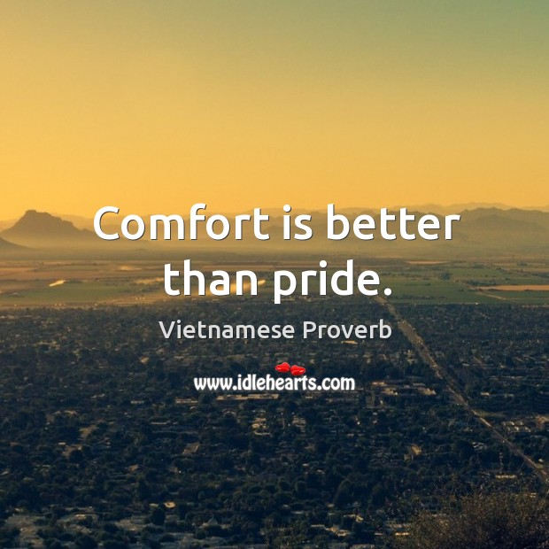 Image, Comfort is better than pride.