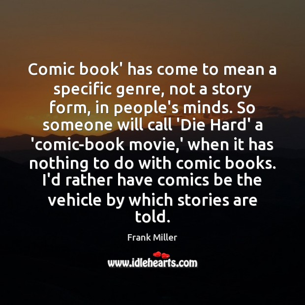 Comic book' has come to mean a specific genre, not a story Image