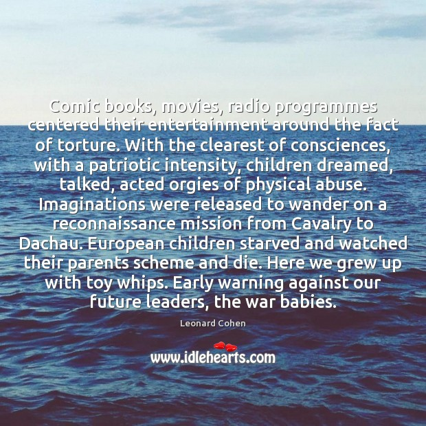 Comic books, movies, radio programmes centered their entertainment around the fact of Image