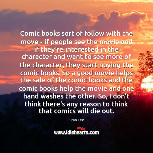 Comic books sort of follow with the move – if people see Image