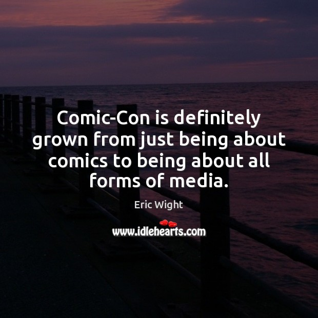 Comic-Con is definitely grown from just being about comics to being about Image