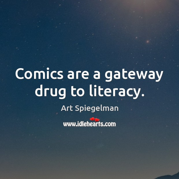 Comics are a gateway drug to literacy. Image