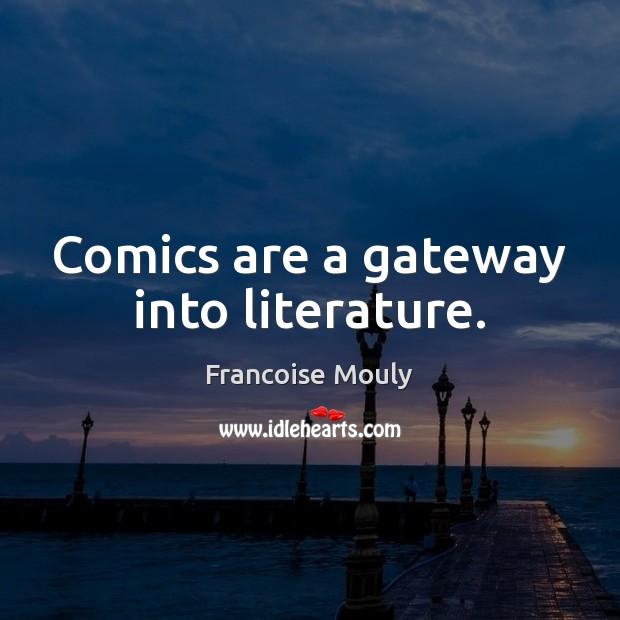 Comics are a gateway into literature. Image