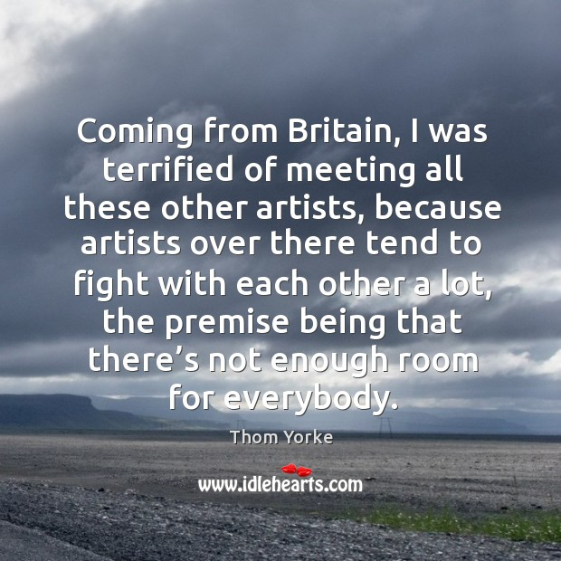 Coming from britain, I was terrified of meeting all these other artists Image