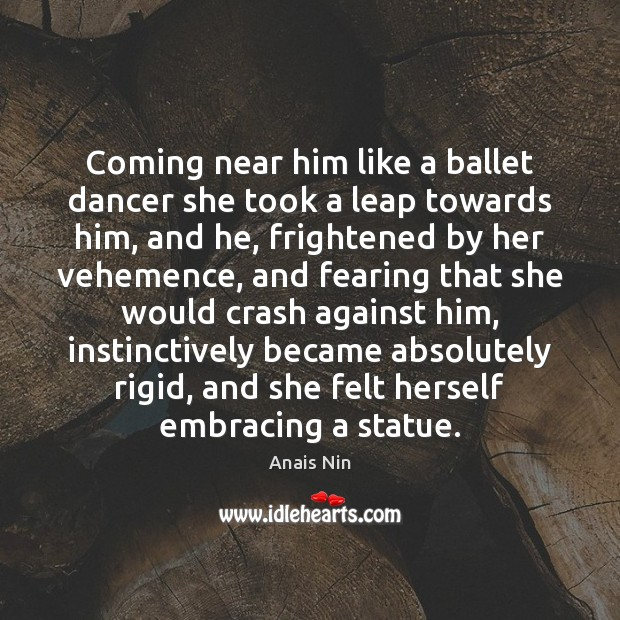 Image, Coming near him like a ballet dancer she took a leap towards