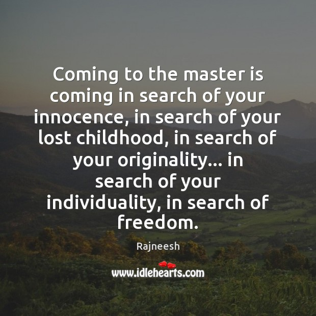 Image, Coming to the master is coming in search of your innocence, in