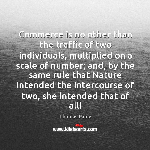 Image, Commerce is no other than the traffic of two individuals, multiplied on