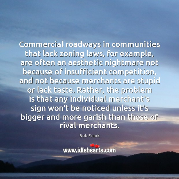 Image, Commercial roadways in communities that lack zoning laws, for example, are often
