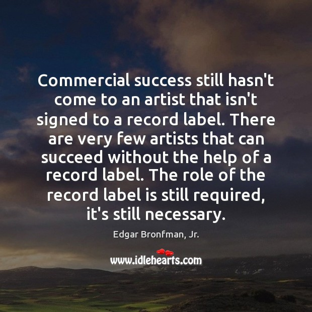 Commercial success still hasn't come to an artist that isn't signed to Image