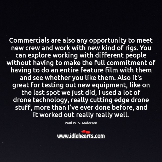 Commercials are also any opportunity to meet new crew and work with Image