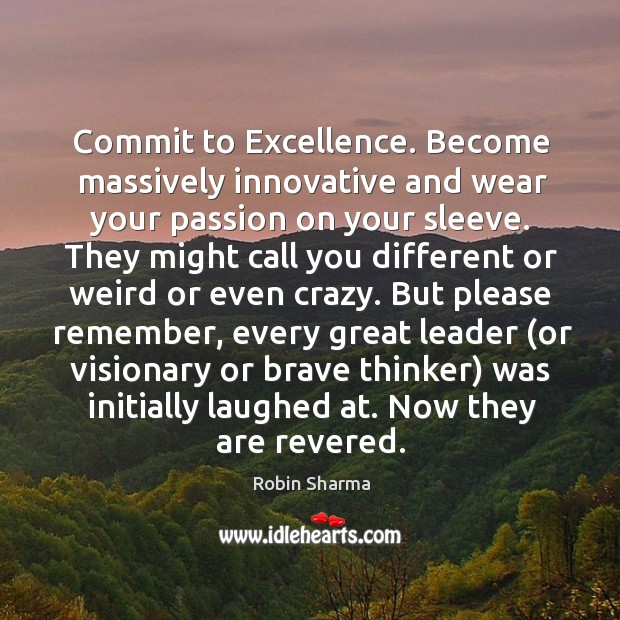 Image, Commit to Excellence. Become massively innovative and wear your passion on your