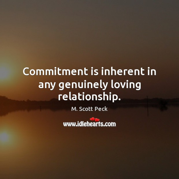 Commitment is inherent in any genuinely loving relationship. Image
