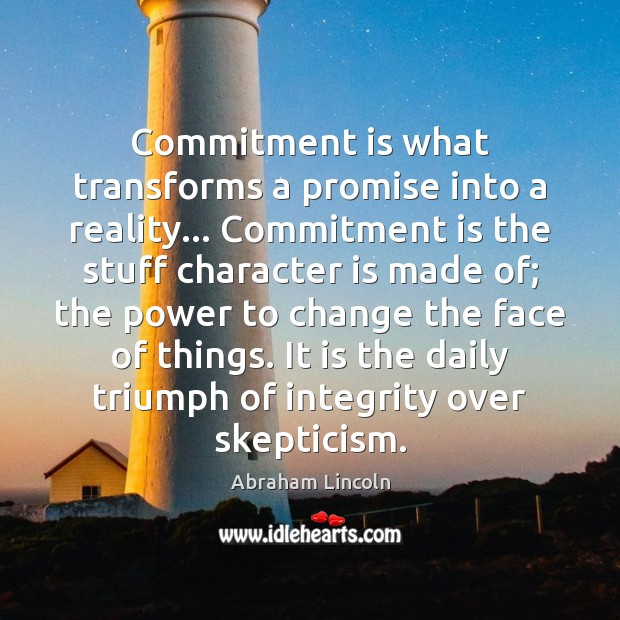 Image, Commitment is what transforms a promise into a reality… Commitment is the