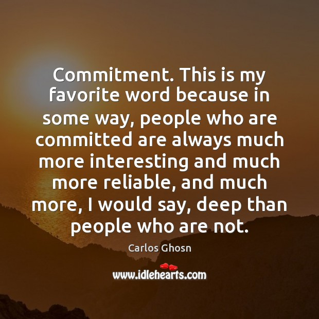 Image, Commitment. This is my favorite word because in some way, people who