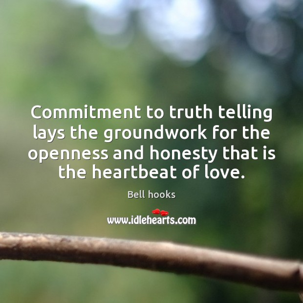 Commitment to truth telling lays the groundwork for the openness and honesty Image