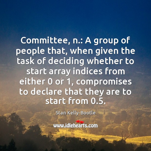 Image, Committee, n.: A group of people that, when given the task of