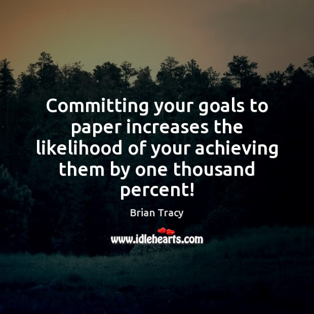 Image, Committing your goals to paper increases the likelihood of your achieving them