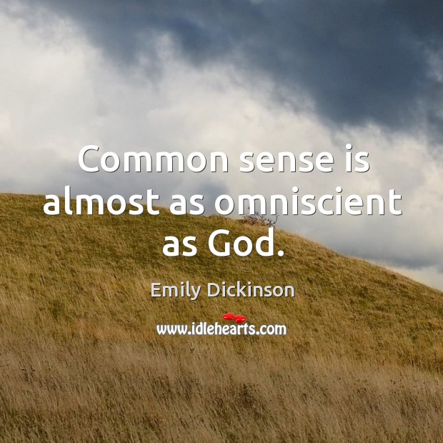 Image, Common sense is almost as omniscient as God.