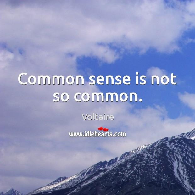 Common sense is not so common. Image