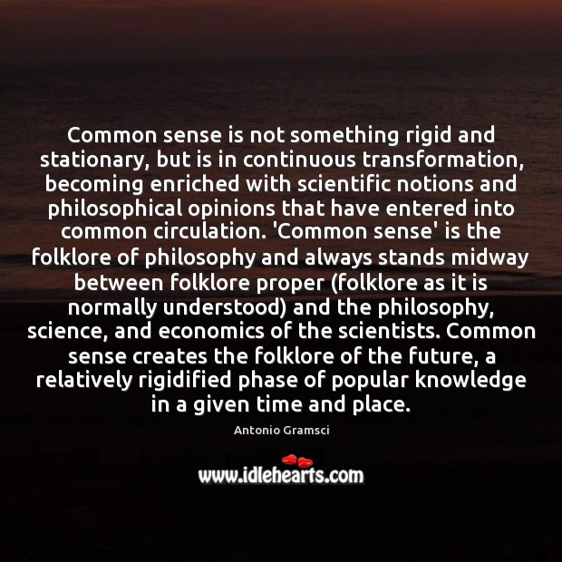 Image, Common sense is not something rigid and stationary, but is in continuous