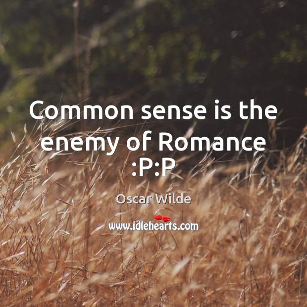 Image, Common sense is the enemy of Romance :P:P