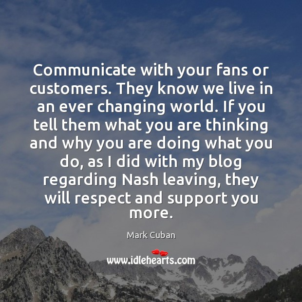 Communicate with your fans or customers. They know we live in an Image