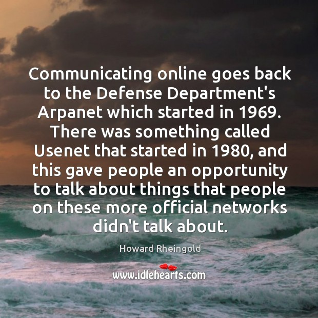 Communicating online goes back to the Defense Department's Arpanet which started in 1969. Image