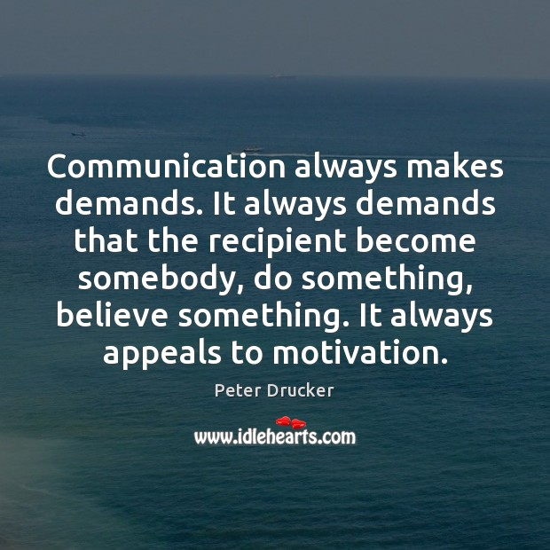 Communication always makes demands. It always demands that the recipient become somebody, Image