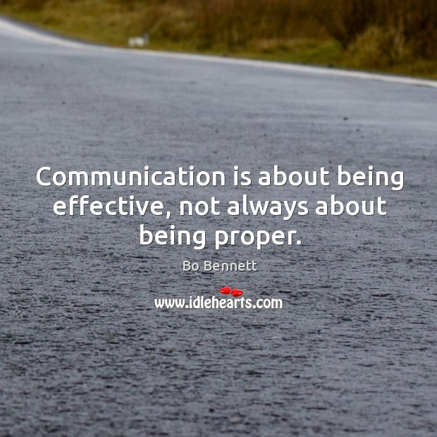 Image, Communication is about being effective, not always about being proper.