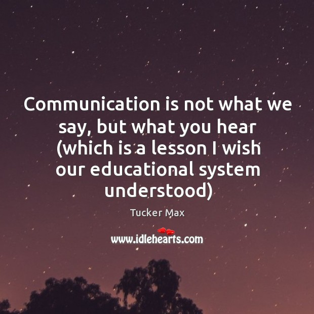 Image, Communication is not what we say, but what you hear (which is